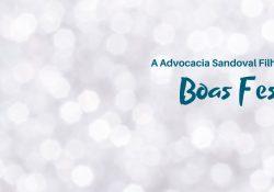 Advocacia Sandoval Filho deseja a todos boas festas!