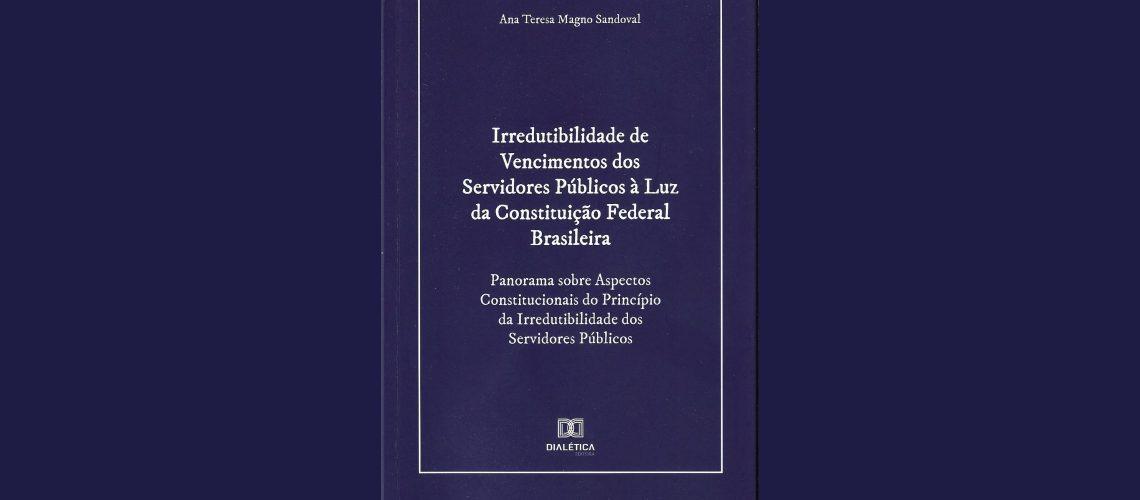 Em novo livro, Ana Teresa Sandoval aborda os aspectos legais da remuneração do servidor público